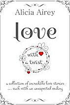 Love With A Twist: Seven Incredible Love…