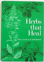 Herbs that heal by William A. R. Thomson