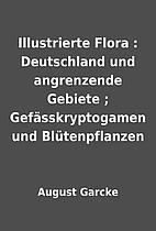 Illustrierte Flora : Deutschland und…