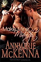 Make Mine Midnight by Annmarie McKenna