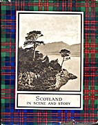 Scotland in scene and story by George…