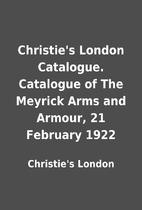 Christie's London Catalogue. Catalogue of…