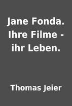 Jane Fonda. Ihre Filme - ihr Leben. by…