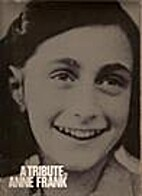 A Tribute to Anne Frank. by Anna G.…