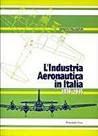 L'industria aeronautica in Italia 1939-1945…