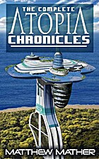 The Complete Atopia Chronicles by Matthew…