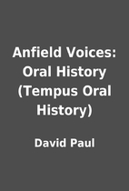 Anfield Voices: Oral History (Tempus Oral…
