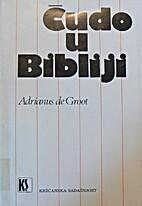 Čudo u Bibliji by Adrianus de Groot