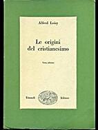La naissance du christianisme by Alfred…