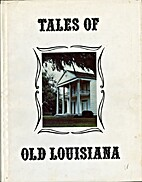Tales of Old Louisiana by Thomas Carruth
