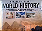 Mapping History World History (Over 160 Maps…