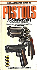Illustrated Guide to Pistols and Revolvers…
