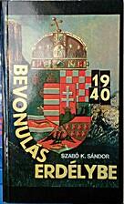 Bevonulás Erdélybe, 1940 by…