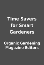 Time Savers for Smart Gardeners by Organic…