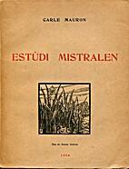 Estùdi mistralen by Carle Mauron