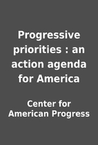 Progressive priorities : an action agenda…