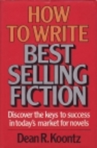 How to Write Best Selling Fiction by Dean…