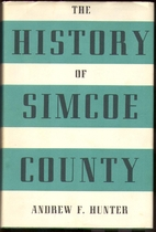 A history of Simcoe county by Andrew F.…