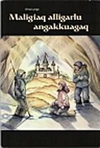 Maligiaq alligarlu angakkuagaq by Erna Lynge