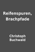 Reifenspuren, Brachpfade by Christoph…
