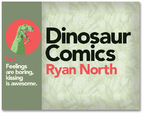 Dinosaur Comics fig. f: Feelings are boring,…