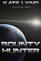 Bounty Hunter by Kate Lynd
