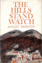 The Hills Stand Watch by August William…
