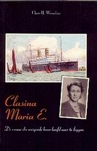 Clasina Maria E. De vrouw die weigerde haar…