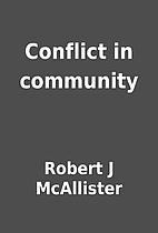 Conflict in community by Robert J McAllister