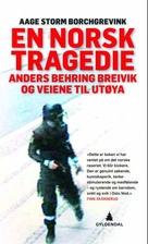 En norsk tragedie : Anders Behring Breivik…
