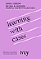 Learning with Cases by James A. Erskine