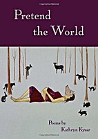 Pretend the World : Poems (CD) by Kathryn…