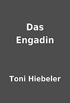 Das Engadin by Toni Hiebeler