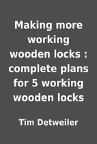 Making more working wooden locks : complete…