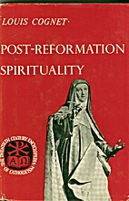 Post-Reformation Spirituality by Louis…