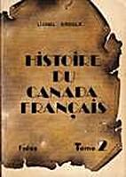 Histoire du Canada français depuis la…