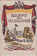 Happy and Glorious by Laurence Housman