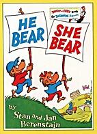 The Berenstain Bears: He Bear She Bear by…