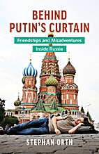 Behind Putin's Curtain: Friendships and…