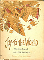 Joy to the World: Christmas Legends by Ruth…