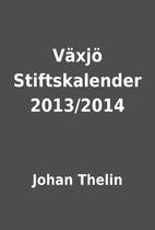 Växjö Stiftskalender 2013/2014 by Johan…