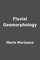 Fluvial Geomorphology by Marie Morisawa