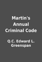 Martin's Annual Criminal Code by Q.C. Edward…