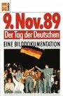 9. November 1989: Der Tag der Deutschen : eine Bilddokumentation (Heyne Sachbuch) (German Edition) -