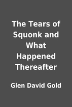 The Tears of Squonk and What Happened…