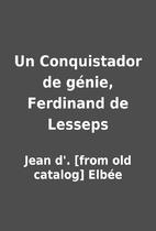 Un Conquistador de génie, Ferdinand…