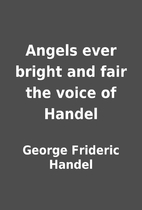 Angels ever bright and fair the voice of…