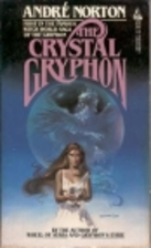 The Crystal Gryphon by Andre Norton
