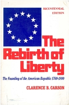 The Rebirth of Liberty: The Founding of the…