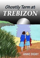 The Ghostly Term at Trebizon by Anne Digby